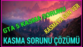 GTA 5 KASMA SORUNU ÇÖZÜMÜ PC WİNDOWS 2021 GTA 5 FPS ARTTIRMA PC 2021 GTA 5 DONMA SORUNU
