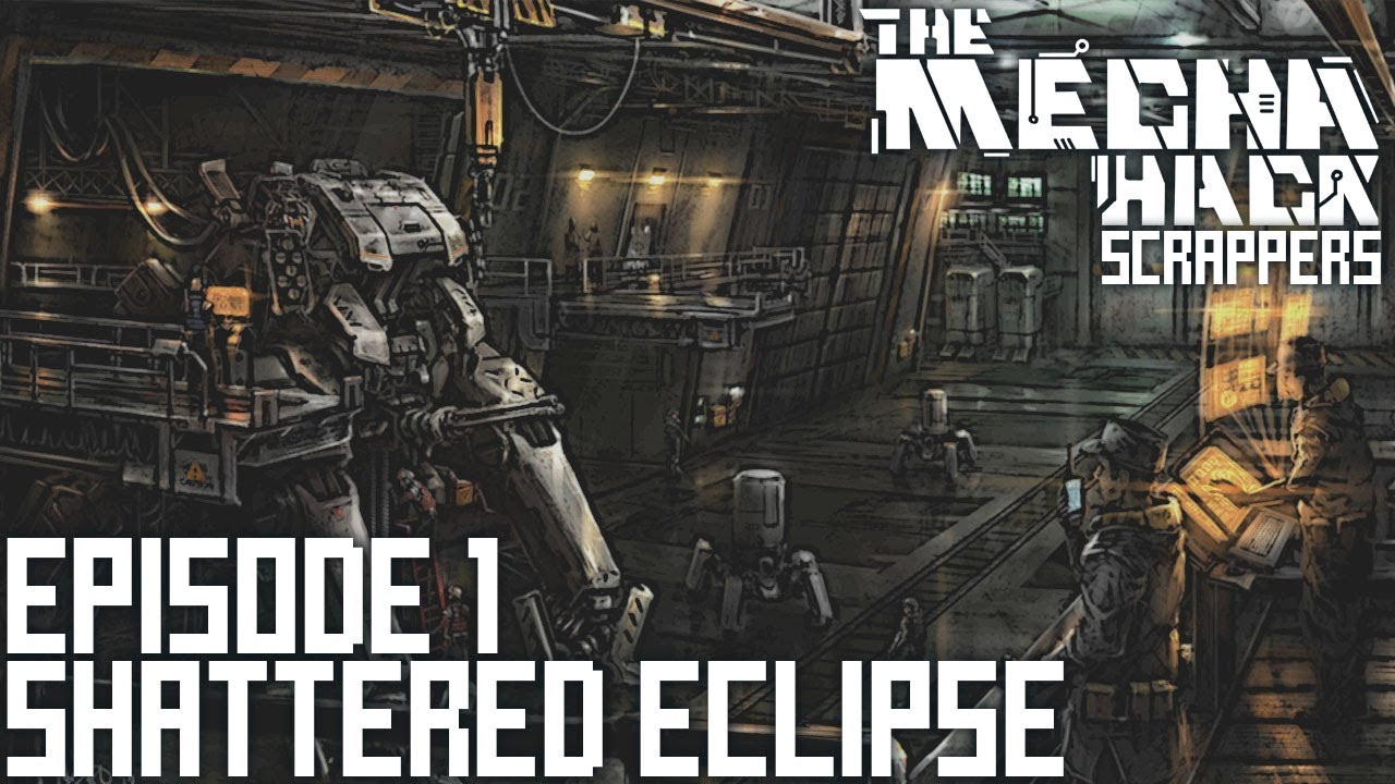 Shattered Eclipse • Scrappers • Episode 1 (Mecha Hack) - YouTube