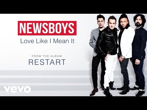 Newsboys - Love Like I Mean It (Lyric Video)