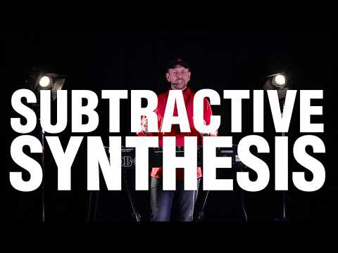 Substractive Synthesis Explained