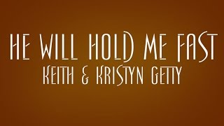 He Will Hold Me Fast - Keith and Kristyn Getty