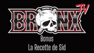 Bronx TV - Episode Bonus (La Recette de Sid)