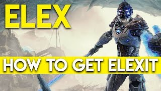 ELEX - How to Get Elexit Early in The Game & Elexit Farming Guide (Tips & Tricks)