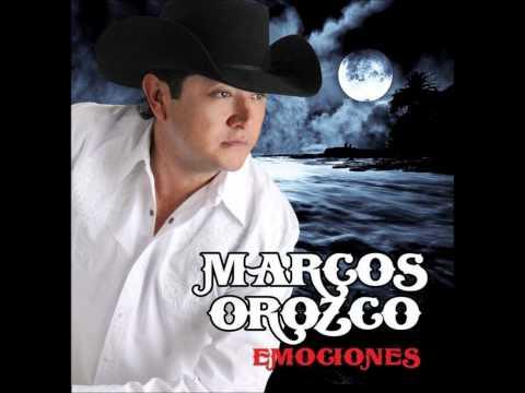 Marcos Orozco - El Hombre Que Mas Te Amo