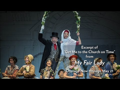 Excerpt from Lyric's My Fair Lady (Get Me to the Church on Time) Now through May 21