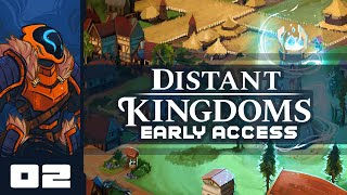 The Quarry Quandry - Let's Play Distant Kingdoms [Early Access] - Part 2