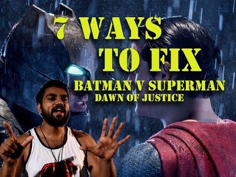 7 Ways To Fix Batman v Superman: Dawn Of Justice (SPOILERS!)