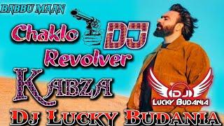 Chaklo Revolver Old Punjabi Song    Kabza    Babbu Maan    Dj Dance Remix Ft. Dj Lucky Budania