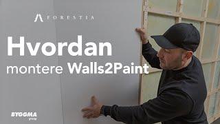 Hvordan Montere Walls2paint | Byggma