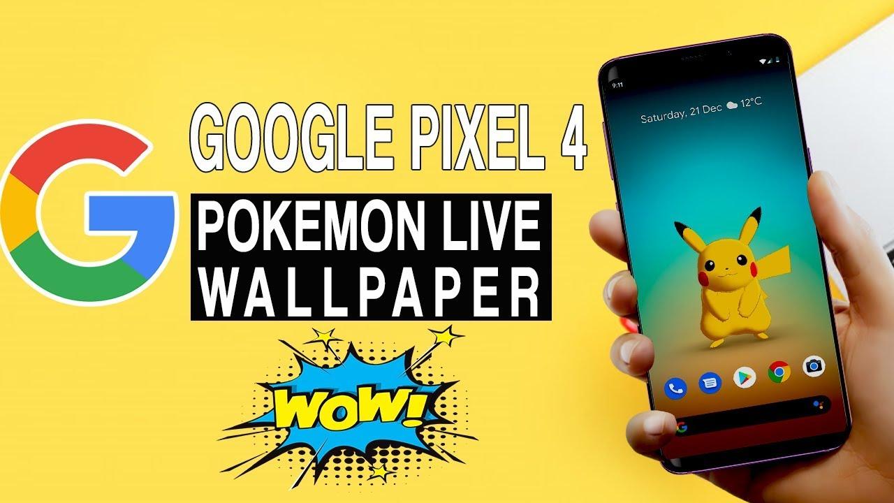 Enable Pixel 4 Pokemon Sidekick Live Wallpaper on Any ...