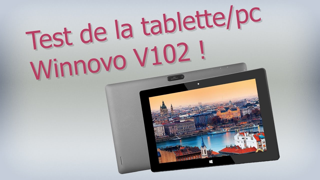 113f1ce5585 Test de la tablette pc Winnovo V102 ! Une tablette 2 en 1 ...