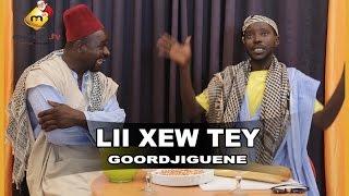 Lii Xew Tey - Saison 2 - LES   GOORDJIGUENES