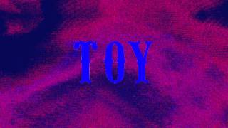 TOY - 'Lose My Way'