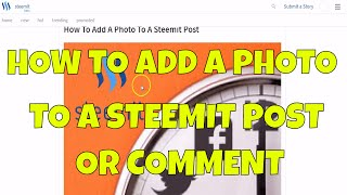 How to Add Photos to Steemit Posts and Comments Screencast Tutorial