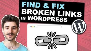 How to Find & Fix Broken Links in WordPress