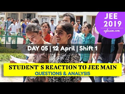 JEE Main 2019 Paper (12 April, Shift 1): Analysis, Result, Cutoff, Counselling