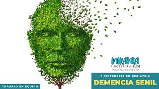 Demencia Senil | Qué es, Tipos, Signos y síntomas, características y tratamiento fisioterapéutico
