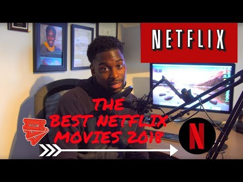 THE BEST MOVIES ON  NETFLIX ! (2018) 4k