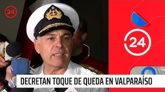 Decretan toque de queda para la región de Valparaíso | 24 Horas TVN Chile