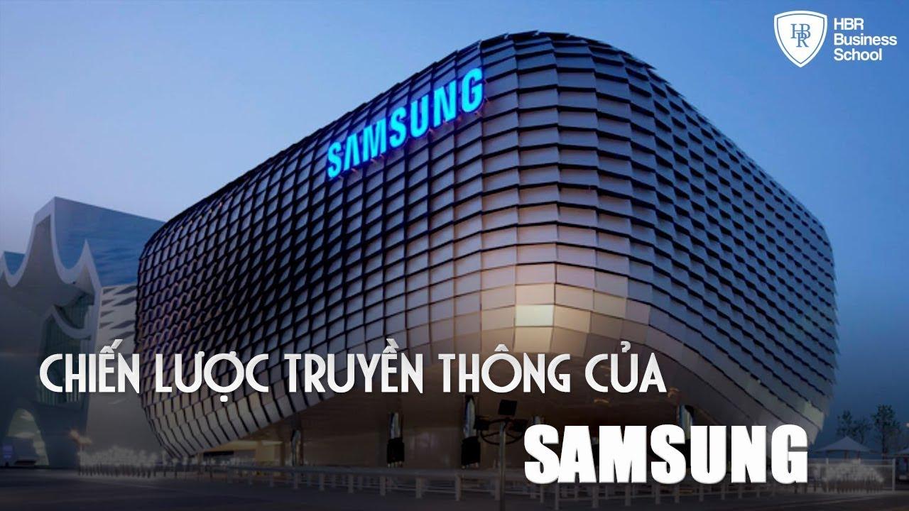 Chiến lược truyền thông của Samsung – Định vị thương hiệu đỉnh cao || Chiến lược Marketing Online