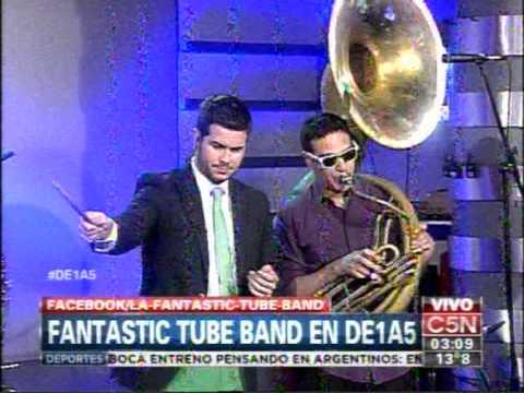 C5N - MUSICA EN VIVO: FANTASTIC TUBE BAND EN DE 1 A 5