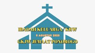 IBADAH KELUARGA KRW 5 AGUSTUS 2020, PERSIAPAN PK PEMBANGUNAN GKJW. Pdt Drs. Daru Prasongko. S.Si.