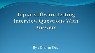 Top 50 Software Testing Interview Questions with Answers