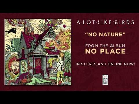 "A Lot Like Birds ""No Nature"""