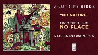 "A Lot Like Birds ""No Nature"""