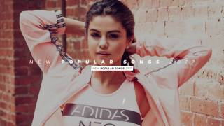 Selena Gomez Latest Song- 2017 ft Alan Walker