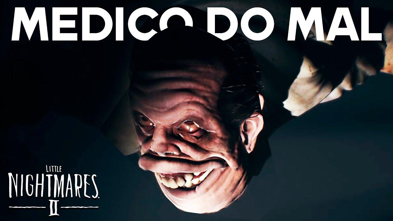 O MÉDICO DO MAL! - Little Nightmares 2 #4 💀