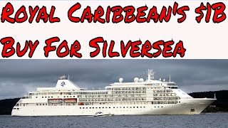 Live Cruise Ship News: Royal Caribbean Buys Majority of Silversea Cruises a Luxury 6 Star Line