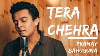 Tera Chehra | Pranay Bahuguna ft. Amarjeet Singh