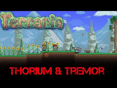 [1] Terraria : Thorium & Tremor | New Stuff Everywhere (Let's Play)