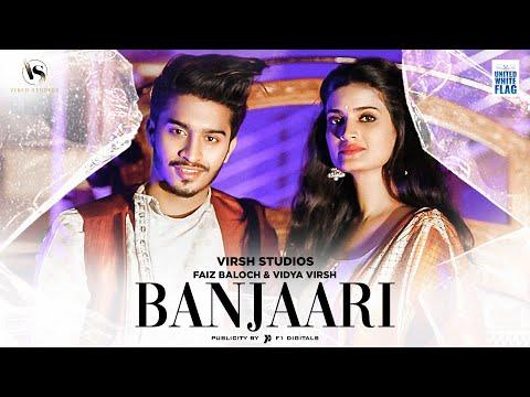 Banjaari | Faiz Baloch | Vidya Virsh | Shahzad Ali | Tuaha J | Abubakr K | Abhinav Singh