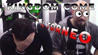 KINGDOM COME: IL TORNEO!