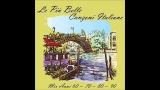 Canzoni italiane (mix anni 60 - 70 - 80 - 90)