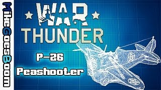 "War Thunder Blueprints - The P-26 ""Peashooter"" (Episode 1)"