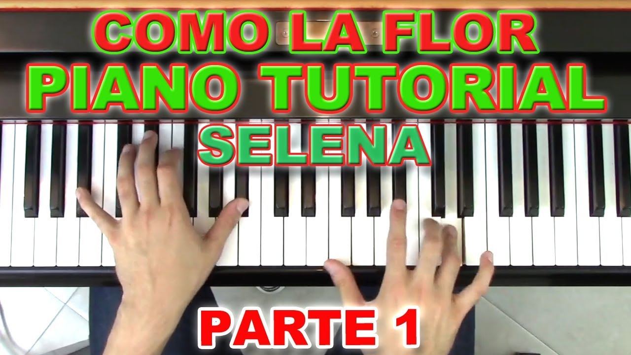 how to play como la flor on piano