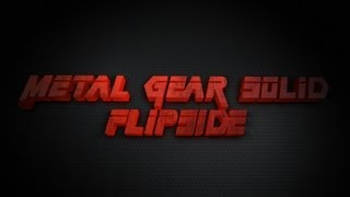 Metal Gear Solid: Flipside - Teaser Trailer