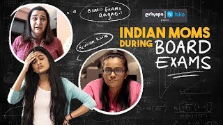 Indian Moms During Board Exams feat. Puja Swaroop & Khushbu Baid | Girliyapa M.O.M.S