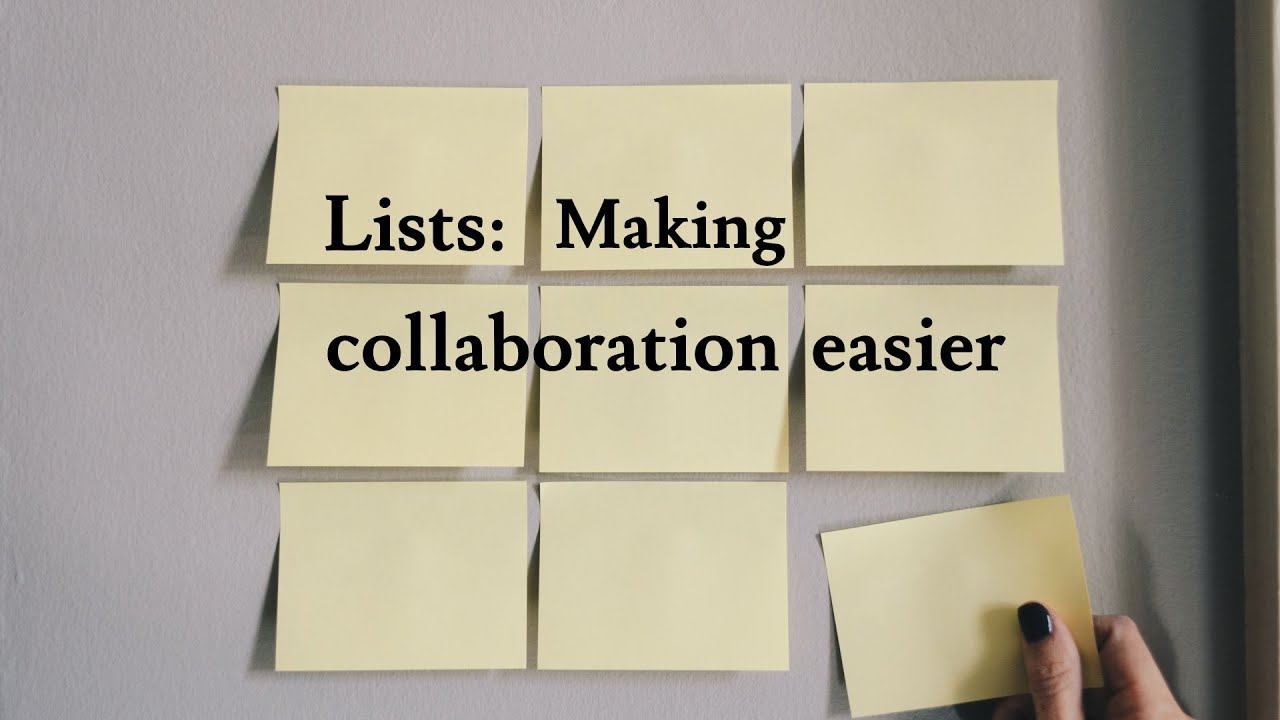 Lists: Making collaboration easier