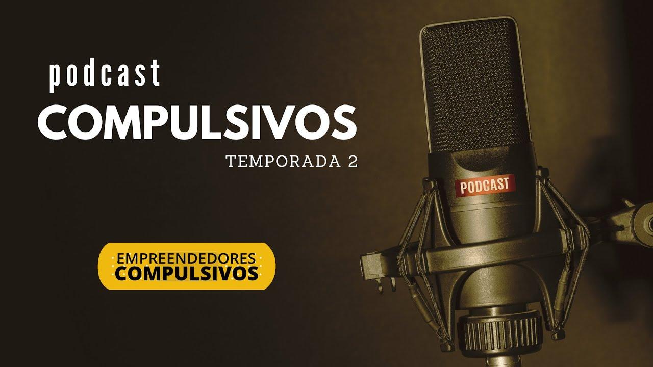 Podcast Compulsivos T2 E1 - Entrevista com Diego Barreto - Jornal Empresas  & Negócios