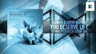 Kaimo K & Cathy Burton - You Deserve Life (Dennis Pedersen Sense Mix) Amsterdam Trance