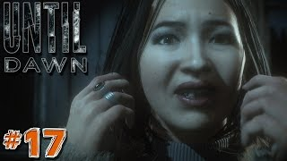 Until Dawn: First Impressions Let's Play Walkthrough | Part 17 | BEST NIGHT EVER!