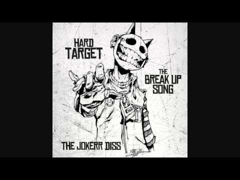 Hard Target - Break Up Song (The Jokerr DISS)