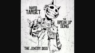 Hard Target - Break Up Song (The Jokerr DISS)
