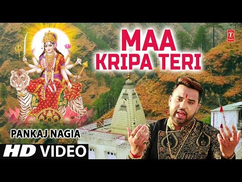 Maa Kripa Teri I Devi Bhajan I PANKAJ NAGIA I Full HD Video Song I T-Series Bhakti Sagar