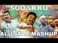 Sodakku | Thaana Serndha Kootam | All Star Mashup