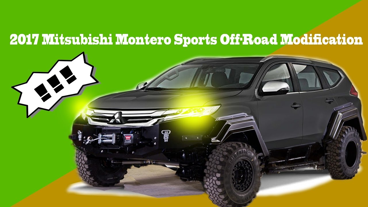 Mitsubishi All New Pajero Sport 2017 >> 2017 Mitsubishi Montero Sports Off Road modification - YouTube